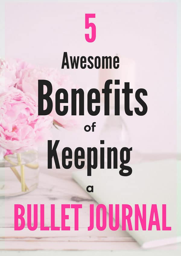 Check out how keeping a bullet journal can improve your life through these 5 amazing benefits! #bulletjournalideas #bulletjournal #bulletjournallayouts