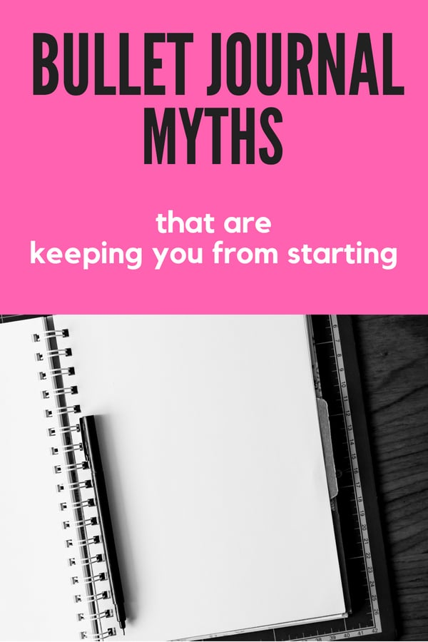 Don't let these bullet journal myths stop you from starting your first bullet journal! Learn how to benefit from this excellent organizational system! #bulletjournalideas #bulletjournal #bulletjournallayoutideas #bujo