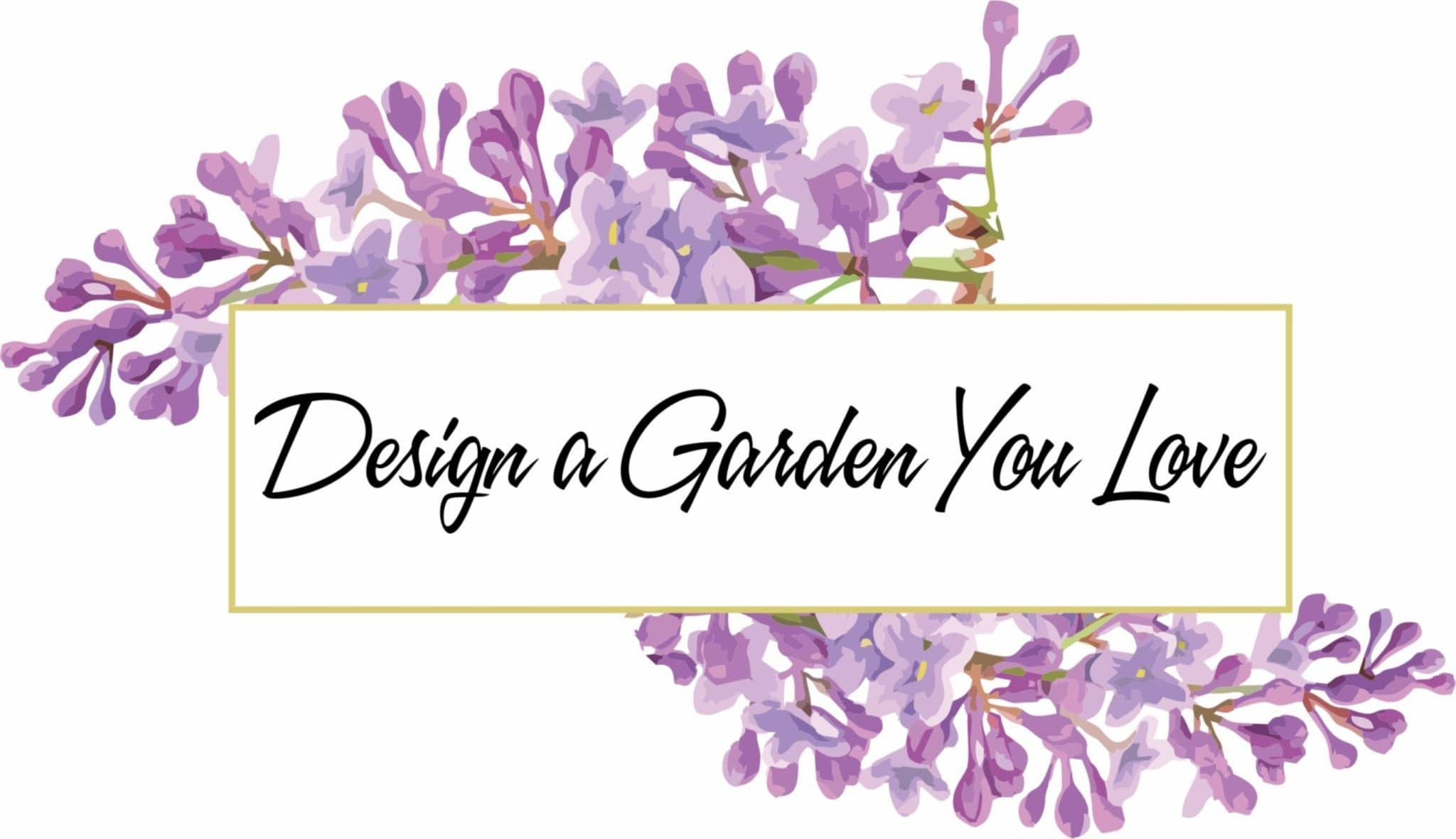 Design a Garden you Love